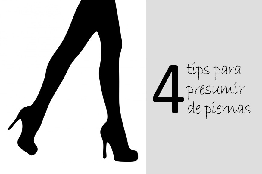 4 TIPS para presumir de piernas